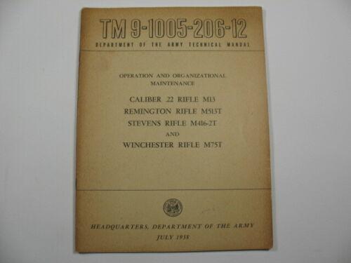 TM 9-1005-206-12 Original Manual Cal .22 Rifle M13, M513T, M416-2T & M75T.