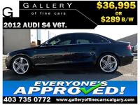 2012 Audi S4 V6T 3.0 AWD $289 bi-weekly APPLY NOW DRIVE NOW