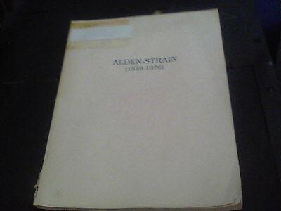 Alden-Strain the Ancestors and Descendants of Richard H. Alden and Judy Strain