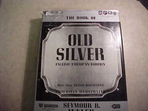 The Book of Old Silver-Over 20,000 Hallmarks, profusely illustrated