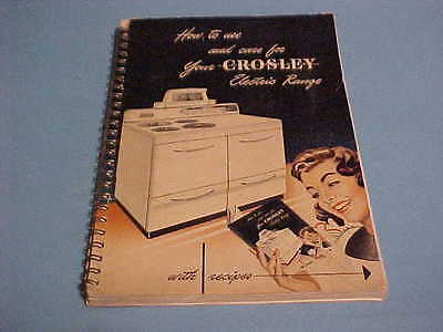 1947 USE AND CARE MANUAL FOR CROSLEY ELECTRIC RANGE W/ RECIPES 40 INCH WIDE