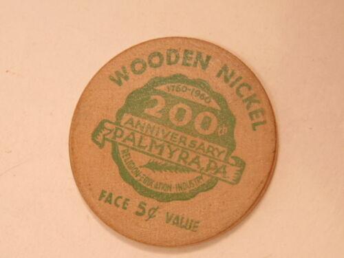 1960 wooden nickel commorating Palmyra, PA bicentennial (1760-1960)