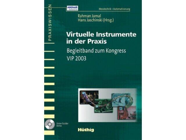 Virtuelle Instrumente in der Praxis: Begleitband zum Kongress VIP 2003 - GUT