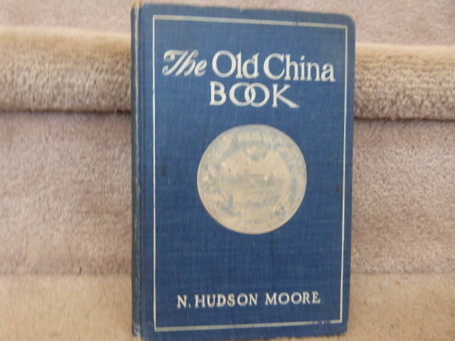 The Old China Book, Staffordshire, Wedgwood & Porcelain by Moore,1903,Illustrate