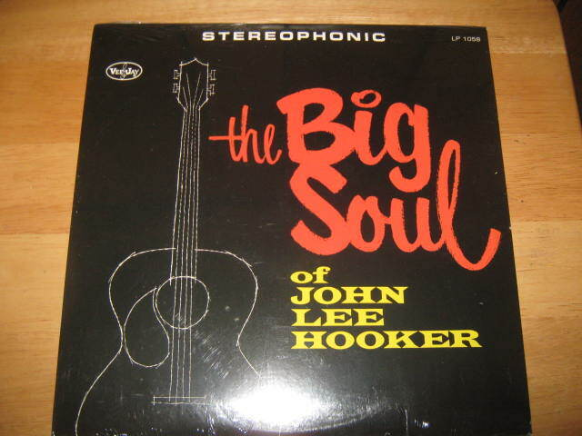 JOHN LEE HOOKER The Big Soul Of Chicago Blues Album VEE JAY SR 1058 - $75.99