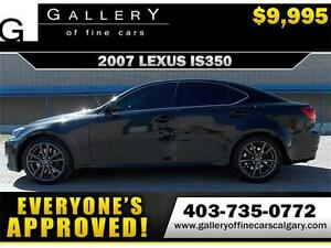 2007 Lexus IS 350 $9995 ONLY! APPLY NOW DRIVE NOW
