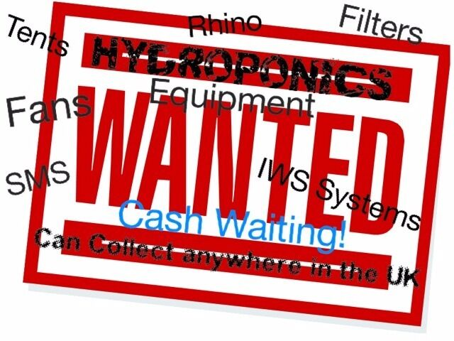 WANTED Used Hydroponic Equipment Cash Waiting Can Collect in UK Grow Lights Filters MDF Box Fans IWS