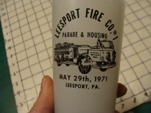 vintge original FIRE MAN drinking Glass -- LEESPORT FIRE co #1, may 29, 1971
