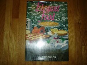 ELEGANT FOOD by Valerie Childs*Great for Holiday Entertaining