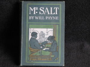 RARE 1903 Edition, of Mr. Salt by Will Payne