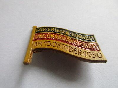 DDR Abzeichen  Für Frieden-Einheit und Unabhängigkeit am 15,Oktober 1950  Pappe