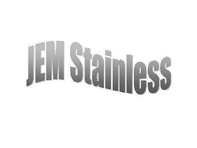 JEM Stainless