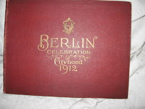 AUTHENTIC - BERLIN (ont.)   celebration of cityhood 1912 book