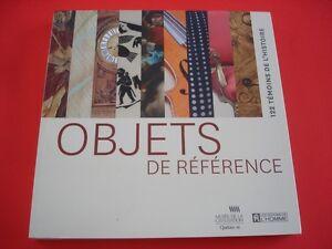 Très beau livre OBJETS de référence, 122 témoins de l'histoire