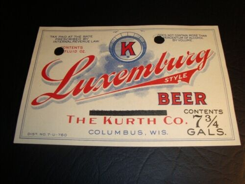 Circa 1930s Kurth Brewing Luxemburg Keg IRTP Label, Columbus, Wisconsin