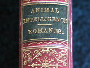 VERY RARE, Animal Intelligence, by George J. Romanes