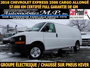 2016 Chevrolet Express 2500 CARGO ALLONGÉ 57.000 KM FULL GARANTI