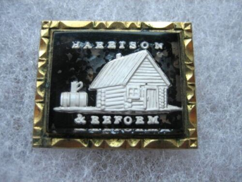 1840 Harrison & Reform Political Pin