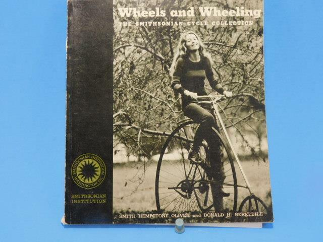 Wheels & Wheeling Smithonian Cycle Collection By Oliver and Berkibile