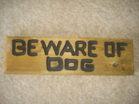 WOODEN SIGN . . . BEWARE OF DOG