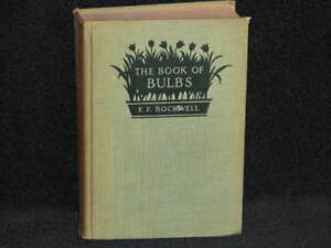 Very Rare, First Edition, 1927 Publishing of, The Book of Bulbs