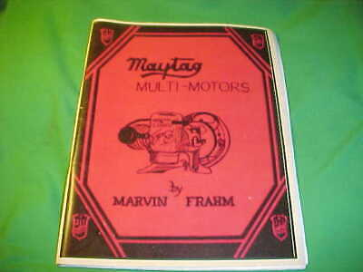 Maytag Multi-motor Book Marvin Frahm Hit Miss Gas Engine 72 82 92 Upright Fruit