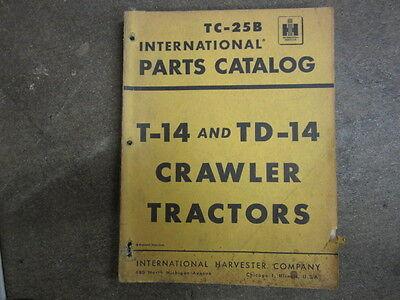 International Harvester T14 T 14 Td14 Td 14 Crawler Tractor Parts Manual
