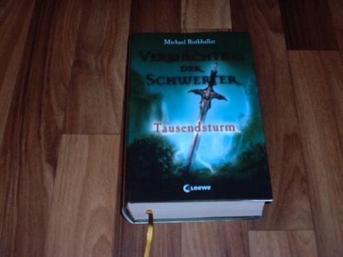 Michael Rothballer -- TAUSENDSTURM/Vermächtnis der Schwerter 1/Hardcover