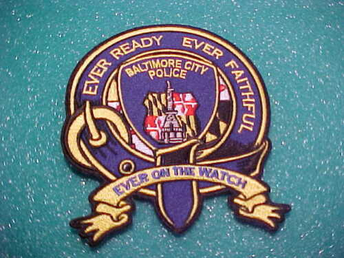 BALTIMORE CITY MARYLAND EVER ON WATCH POLICE PATCH SHOULDER SIZE NEW 4 1/2 X 4