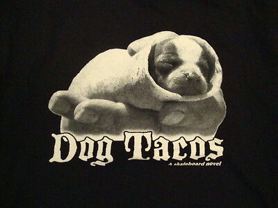 Dog Tacos A Skateboard Novel Jocular Cute Puppy Picture Black T Shirt M