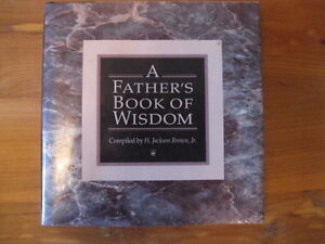 A FATHER'S BOOK OF WISDOM compiled by HIS SON!!