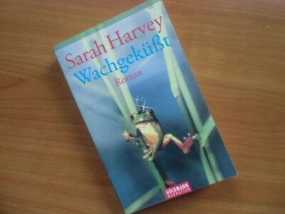Wachgeküßt - TB Roman Sarah Harvey - Man muss viele Frösche küssen.......