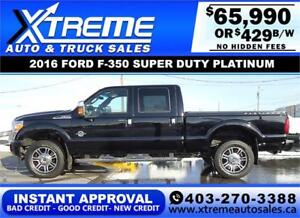 2016 FORD F-350 SD PLATINUM *INSTANT APPROVAL $0 DOWN $429/BW