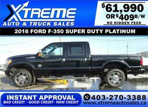 2016 FORD F-350 SD PLATINUM *INSTANT APPROVAL $0 DOWN $409/BW