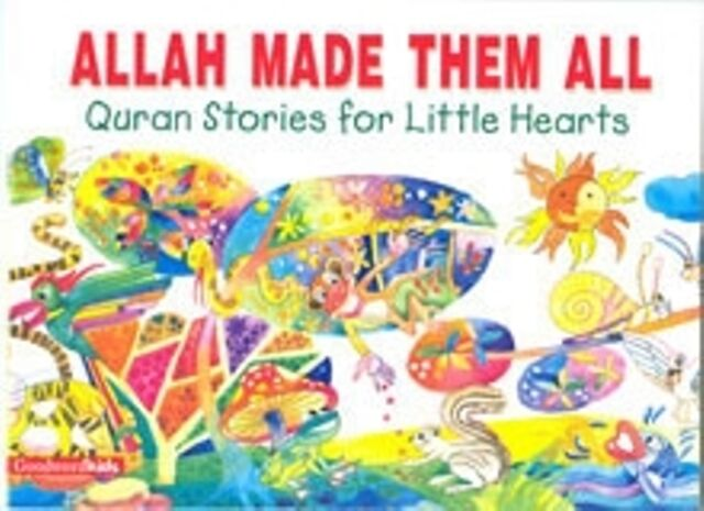 Allah Made Them All - Qur'an Stories for Little Hearts