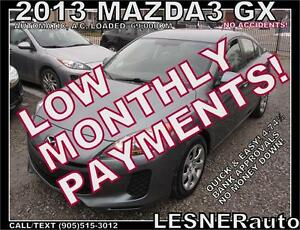 $3000 DOWN, $149 for 60 months! SALE$9688 -2013 MAZDA3 GX