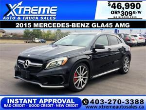 2015 MERCEDES-BENZ GLA45 AMG *INSTANT APPROVAL* $0 DOWN 309/BW