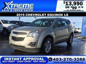 2015 CHEVROLET EQUINOX LS $99 $0 DOWN APPLY NOW DRIVE NOW