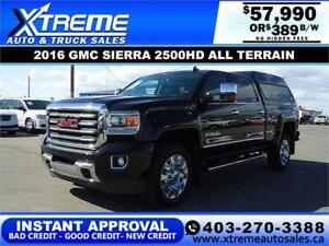 2016 GMC SIERRA 2500HD ALL TERRAIN *INSTANT APPROVAL* $389/BW