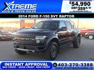 2014 FORD F-150 SVT RAPTOR 4X4 *INSTANT APPROVAL $0 DOWN $359/BW