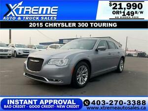2015 CHRYSLER 300 TOURING $149 B/W *$0 DOWN* APPLY NOW