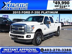 2015 FORD F-350 PLATINUM  *INSTANT APPROVAL* $0 DOWN $319/BW!