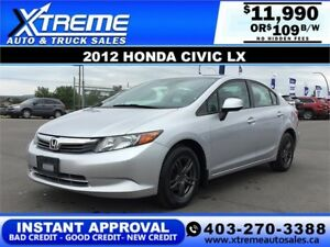 2012 HONDA CIVIC LX  $109 B/W APPLY NOW DRIVE NOW