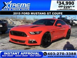 2015 FORD MUSTANG GT COUPE $229 B/W $0 DOWN APPLY NOW
