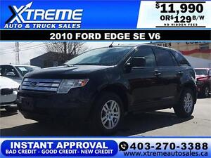 2010 Ford Edge SE V6 $129 bi-weekly APPLY NOW DRIVE NOW