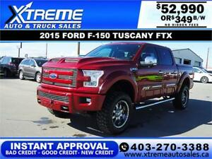 2015 FORD F-150 TUSCANY FTX 4X4 *INSTANT APPROVAL* $349/BW!