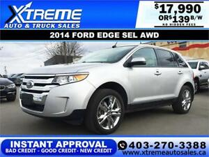 2014 FORD EDGE SEL AWD $0 DOWN *INSTANT APPROVAL* $139/BW!