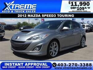 2012 MAZDA SPEED3 TOURING $109 B/W *$0 DOWN* APPLY NOW DRIVE NOW