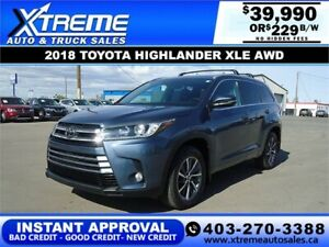 2018 TOYOTA HIGHLANDER XLE 4WD $229 B/W * APPLY NOW DRIVE NOW