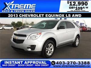 2013 CHEVROLET EQUINOX LS AWD $109 b/w APPLY NOW DRIVE NOW